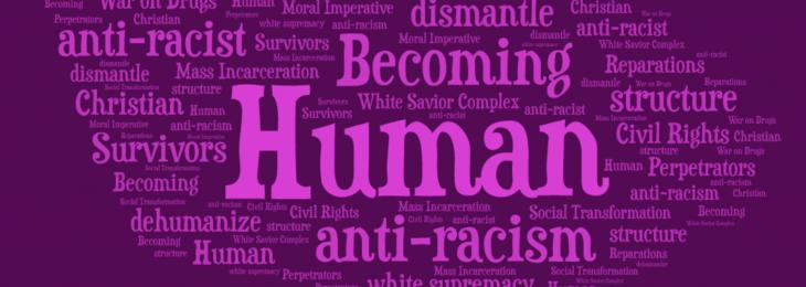 Becoming Human: Dismantling Racism