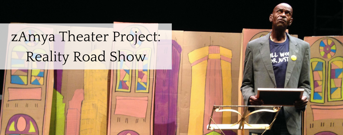 zAmya Theater Project: Reality Road Show