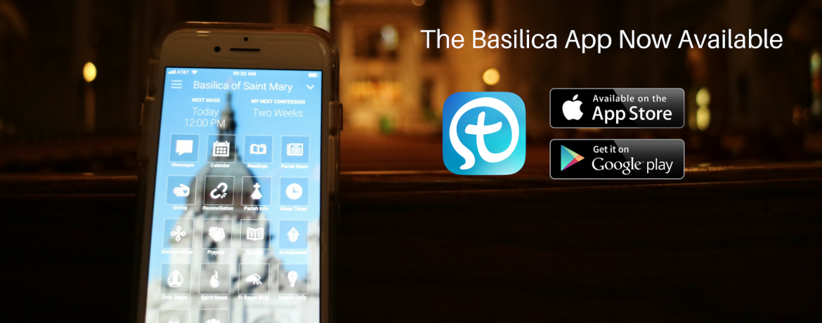 The Basilica app now available myparish app